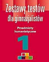 Zestawy testów dla gimnazjalistów. Przedmioty humanistyczne cz. 1 - okładka książki