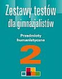 Zestawy testów dla gimnazjalistów. Przedmioty humanistyczne cz. 2 - okładka książki