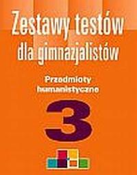 Zestawy testów dla gimnazjalistów. Przedmioty humanistyczne cz. 3 - okładka książki