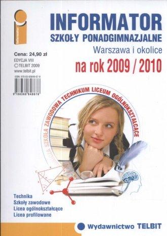 Informator. Szko�y ponadgimnazjalne. Warszawa i okolice na rok 2009/2010