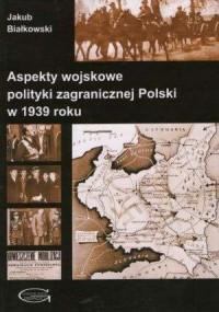 Aspekty wojskowe polityki zagranicznej - okładka książki