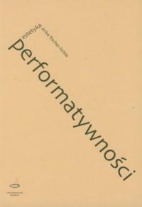Estetyka performatywności - okładka książki