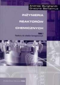 Inżynieria reaktorów chemicznych. Tom 1 - okładka książki
