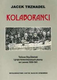 Kolaboranci. Tadeusz Żeleński-Boy i grupa komunistycznych pisarzy we Lwowie 1939-1941 - okładka książki