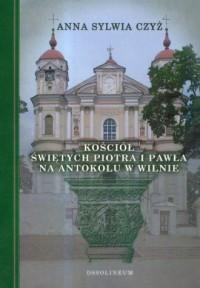 Kościół świętych Piotra i Pawła na Antokolu w Wilnie - okładka książki
