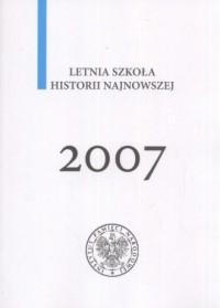 Letnia szkoła historii najnowszej 2007 - okładka książki