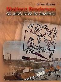 Mojżesz Broderson od Jung Idysz do Araratu - okładka książki