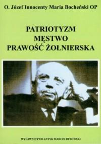 Patriotyzm, męstwo, prawość żołnierska - okładka książki
