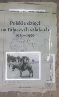 Polskie dzieci na tułaczych szlakach 1939-1950 - okładka książki