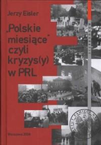 Polskie miesiące czyli kryzysy w PRL - okładka książki