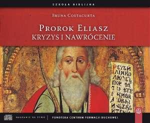 Prorok Eliasz. Kryzys i nawrócenie - okładka płyty