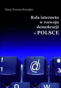 Rola Internetu w rozwoju demokracji - okładka książki