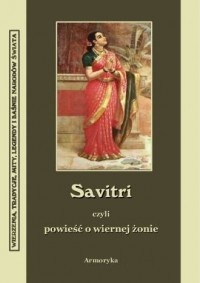 Savitri, czyli powieść o wiernej żonie - okładka książki