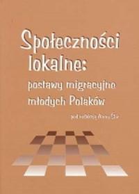 Społeczności lokalne: postawy migracyjne młodych Polaków - okładka książki