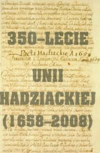 350-lecie Unii Hadziackiej (1658-2008) - okładka książki