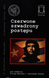 Czerwone szwadrony postępu. Seria: Z archiwów bezpieki - nieznane karty PRL - okładka książki
