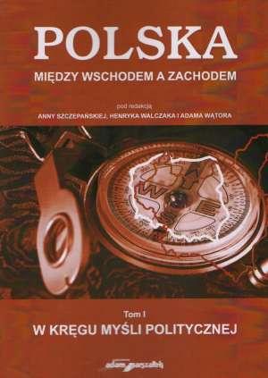 Polska między Wschodem a Zachodem. - okładka książki