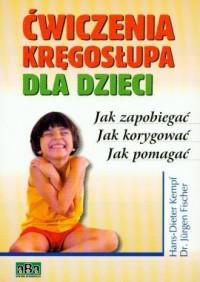 Ćwiczenia kręgosłupa dla dzieci - okładka książki