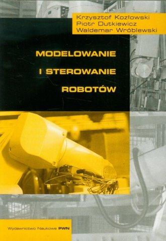 Modelowanie i sterowanie robotów - okładka książki