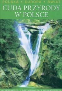 Polska. Europa. Świat. Cuda przyrody w Polsce - okładka książki
