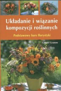 Układanie i wiązanie kompozycji roślinnych - okładka książki