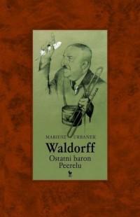 Waldorff. Ostatni baron PRL-u - okładka książki