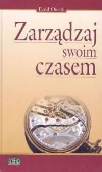 Zarządzaj swoim czasem - okładka książki