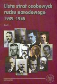 Lista strat osobowych ruchu narodowego 1939-1955. Zeszyt 1 - okładka książki