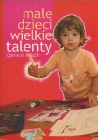 Małe dzieci wielkie talenty - okładka książki
