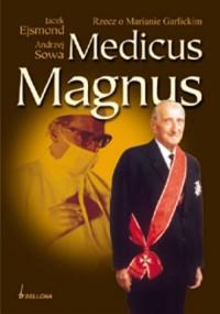 Medicus Magnus. Rzecz o Marianie Garlickim - okładka książki