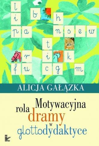 Motywacyjna rola dramy w glottodydaktyce - okładka książki