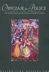 Obyczaje w Polsce. Od średniowiecza - okładka książki