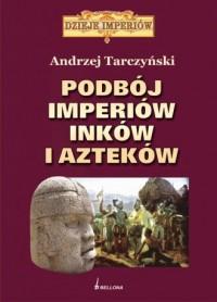 Podbój imperiów Inków i Azteków - okładka książki
