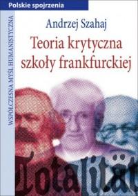 Teoria krytyczna szkoły frankfurckiej - okładka książki