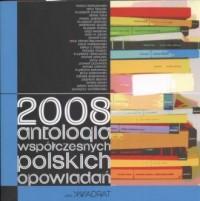 2008. Antologia współczesnych polskich opowiadań - okładka książki