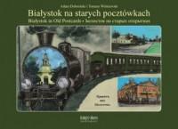 Białystok na starych pocztówkach - okładka książki