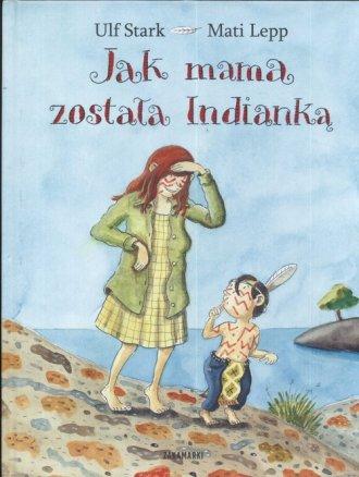 Jak mama została Indianką - okładka książki