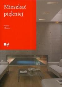Mieszkać piękniej - okładka książki