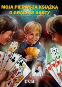 Moja pierwsza książka o grach w karty - okładka książki