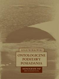 Ontologiczne podstawy posiadania - okładka książki