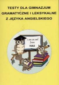 Testy dla gimnazjum gramatyczne i leksykalne z języka angielskiego - okładka podręcznika