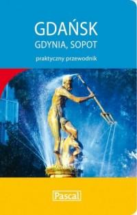 Gdańsk, Gdynia, Sopot (praktyczny przewodnik) - okładka książki