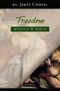 Najtrudniejsze miejsca w Biblii - okładka książki