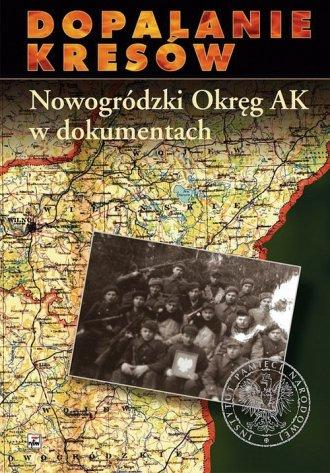 Nowogródzki Okręg AK w dokumentach - okładka książki