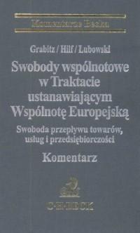 Swobody wspólnotowe w trakcie ustanowiającym Wspólnotę Europejską - okładka książki