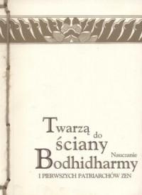 Twarzą do ściany. Nauczanie Bodhidharmy - okładka książki