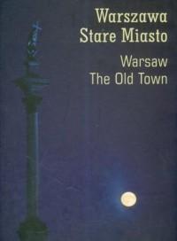 Warszawa. Stare Miasto / Warsaw. The Old Town - okładka książki