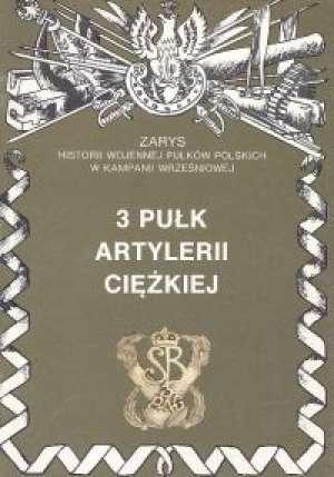 3 Pułk Artylerii Ciężkiej im. Króla - okładka książki