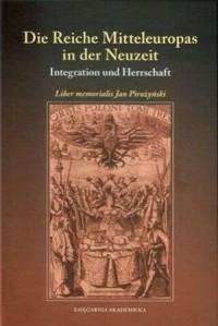 Die Reiche Mitteleuropas in der Neuzeit. Integration und Herrschaft - okładka książki