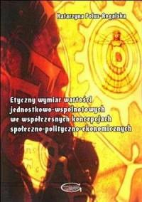 Etyczny wymiar wartości jednostkowo-wspólnotowych - okładka książki